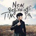 Tim 5th Album New Beginnings