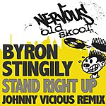 Byron Stingily Stand Right Up - The Johnny Vicious Remix