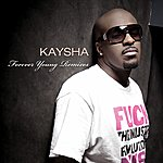 Kaysha Forever Young Remixes