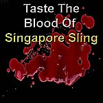 Singapore Sling Taste The Blood Of Singapore Sling