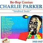 Charlie Parker Be-Bop Genius : Yardbird Suite