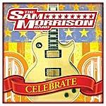 Sam Morrison Band Celebrate- Single