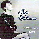 Iris Williams I Wish You Love