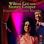 Wilma Lee & Stoney Cooper Essential Country Masters