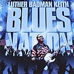 Luther Badman Keith Blues Nation