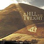 Eirinn Celtic Dream: By Hill In The Twilight