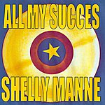 Shelly Manne All My Succes