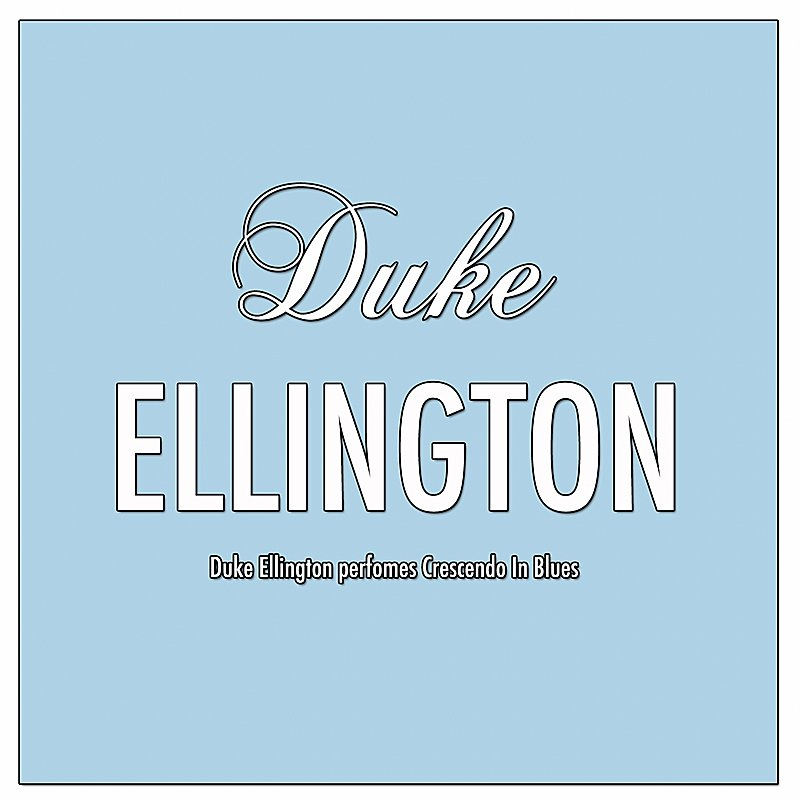 Cover Art: Duke Ellington Perfomes Crescendo In Blues
