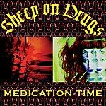 Sheep On Drugs Medication Time