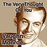 Vaughn Monroe The Very Thought Of You