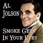 Al Jolson Smoke Gets In Your Eyes
