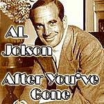 Al Jolson After You've Gone