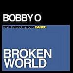 Bobby-O Broken World