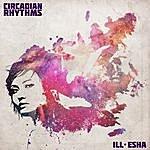 ill-esha Circadian Rhythms