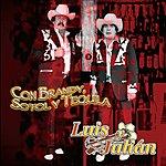 Luis Y Julian Con Brandy Sotol Y Tequila