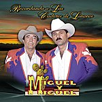 Miguel Y Miguel Recordando A Los Cadetes De Linares
