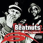 The Beatnuts Take It Or Squeeze It (Parental Advisory)