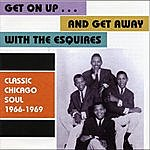 The Esquires Get On Up...And Get Away / Classic Chicago Soul 1966-1969