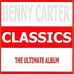 Benny Carter Benny Carter : Classics