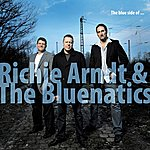 Richie Arndt & The Bluenatics The Blue Side Of (Best Of)