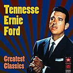 Tennessee Ernie Ford Greatest Classics