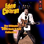 Eddie Cochran The Ultimate '50s Rock 'N Roll Collection