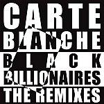 Carte Blanche Black Billionaires - The Remixes