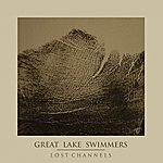 Great Lake Swimmers Lost Channels - The Collector's Edition