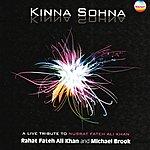 Rahat Fateh Ali Khan Kinna Sohna (A Live Tribute To Nusrat Fateh Ali Khan)