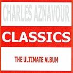 Charles Aznavour Classics - Charles Aznavour