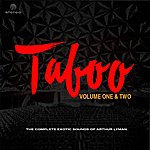 Arthur Lyman The Complete Exotic Sounds: Taboo Vol. 1 And 2 (Remastered)