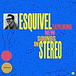 Esquivel Exploring New Sounds In Stereo (Remastered)