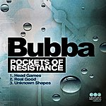 Bubba Pockets Of Resistance Ep