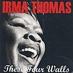 Irma Thomas These Four Walls