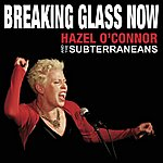 Hazel O'Connor Breaking Glass Now