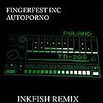 Fingerfest Inc Autoporno (Inkfish Remix)