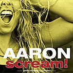 Aaron Scream!