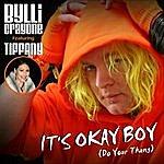 Bylli Crayone It's Okay Boy (Feat: Tiffany)