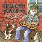 Mark Gilston Grandad's Favorite: Old-Time Music On Mountain Dulcimer