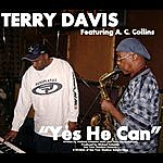 Terry Davis Yes He Can! (Feat. A. C. Collins)