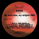 Ernie My Adicction My Religion (Remixes)
