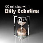 Billy Eckstine 100 Minutes With Billy Eckstine