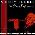 Sidney Bechet 16 Classic Performances: Sidney Bechet