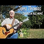 Jerry Thomas Sealed In His Word