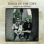 Kings Of The City Listen To The Old Man
