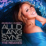 Mariah Carey Auld Lang Syne (The New Year's Anthem) The Remixes