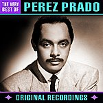 Pérez Prado The Very Best Of