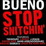 Bueno Stop Snitching - Single
