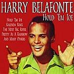Harry Belafonte Hold 'em Joe