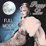 Peggy Lee Full Moon Vol 1